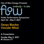 PRESENTATION at FLOW (Out 0f Site, Chicago) Public Performance Symposium,                                  May 2nd 2021 at 19h (EU timezone)